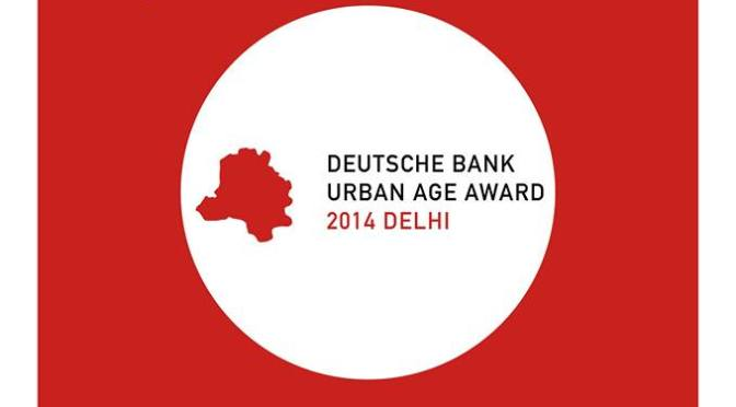 Deutsche Bank Urban Age Award in Delhi, 2014