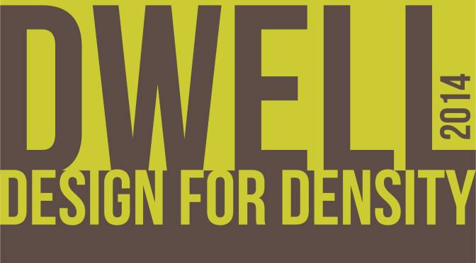 Dwell '14: Design for Density