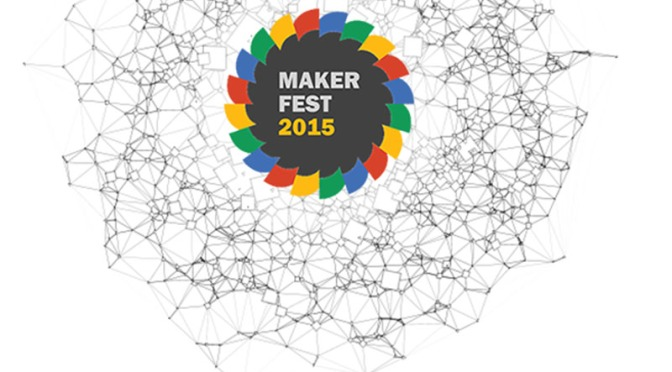 Maker Fest 2015: Inviting Makers