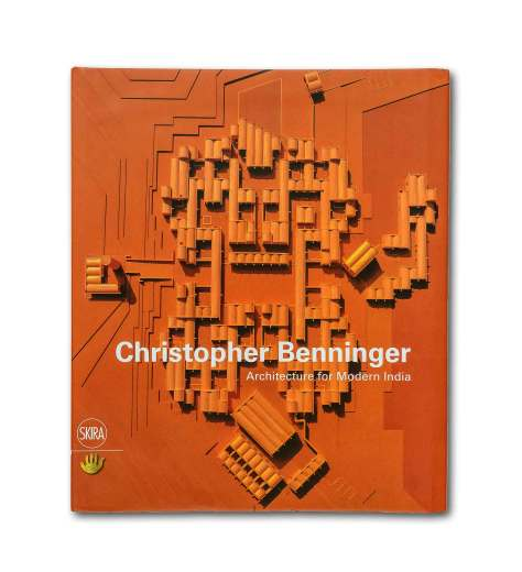 Book Cover: Christopher Benninger; Architecture for Modern India