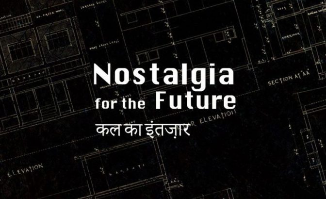 Nostalgia for the Future: A Film by Avijit Mukul Kishore and Rohan Shivkumar